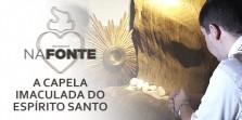 A Capela Imaculada do Espírito Santo
